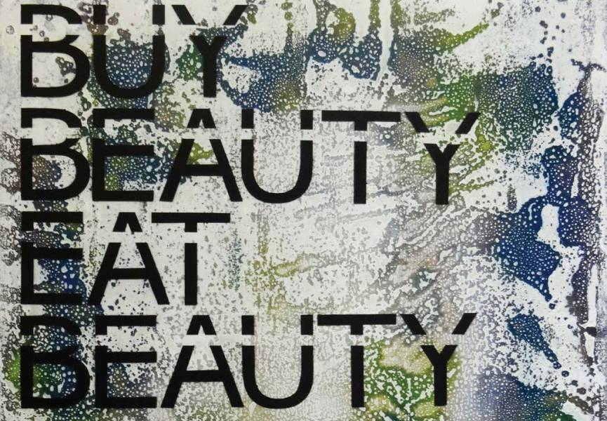 RERO Untitled (BUY BEAUTY EAT BEAUTY...) (Fabian Castanier  Gallery) - segment