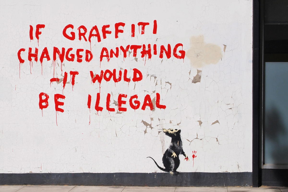 Banksy - If Graffiti Changed Anything - It Would Be Illegal, Fitzrovia, London 2011